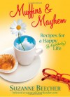 Muffins and Mayhem: Recipes for a Happy--if Disorderly--Life - Suzanne Beecher