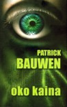 Oko Kaina - Patrick Bauwen