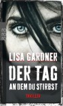 Der Tag, an dem du stirbst - Lisa Gardner