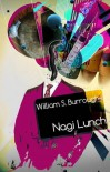 Nagi lunch - William Seward Burroughs