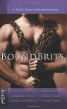 Bound Brits: Anthology - Portia Da Costa, Sierra Cartwright, Lisabet Sarai, Barbara Huffert, Dakota Rebel, Cassidy Ryan
