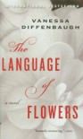 The Language of Flowers - Vanessa Diffenbaugh