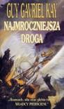 Najmroczniejsza droga (Finovarski gobelin, #3) - Guy Gavriel Kay