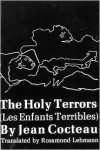 The Holy Terrors/Les Enfants Terribles -