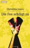 Die Fee schlägt zu - Christina Jones