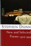 New and Selected Poems, 1974-1994 - Stephen Dunn