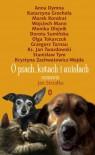 O psach, kotach i aniołach - Jan Strzałka
