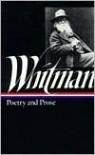 Whitman: Poetry and Prose - Walt Whitman