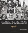 Black Faces of War: A Legacy of Honor from the American Revolution to Today - Robert V. Morris
