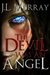 The Devil Was an Angel (Niki Slobodian, #4) - J.L. Murray