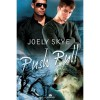 Push Pull (Wolf Town, #2) - Joely Skye