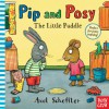 Pip and Posy: The Little Puddle - Axel Scheffler
