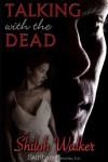 Talking with the Dead - Shiloh Walker