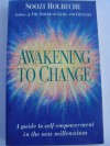 Awakening to Change: A Guide to Self-Empowerment in the New Millennium - Soozi Holbeche