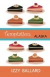 Temptation, Alaska (Volume 1) - izzy ballard