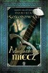 Adamantowy miecz - Dominik Sokołowski