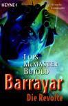 Barrayar: Die Revolte - Lois McMaster Bujold