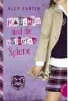 Gallagher Girls 02: Mädchen sind die besseren Spione - 'Ally Carter',  'übersetzt aus dem amerikanischen von Gerda Bean'
