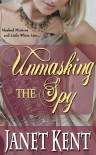 Unmasking the Spy - Janet Kent
