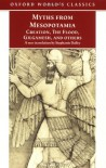 Myths from Mesopotamia: Creation, the Flood, Gilgamesh, and Others - Stephanie Dalley