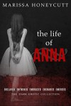 The Life of Anna: The Complete Story - Marissa Honeycutt