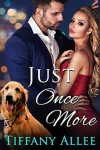 Just Once More - Tiffany Allee