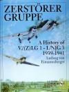 Zerstںorer Gruppe: A History Of V./(Z)Lg1 I./Njg 3, 1939 1941 - Ludwig Eimannsberger