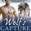 Wolf's Capture: Kodiak Point Series, Book 4 - Eve Langlais, Chandra Skyye