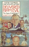 Delivered from Evil: The Saga of World War Two - Robert Leckie