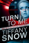 Turn to Me - Tiffany Snow, Angela Dawe