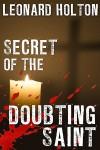 Secret of the Doubting Saint - Leonard Holton