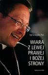Wiara z lewej, prawej i Bozej strony - Grzegorz Ryś