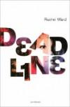 Deadline - Rachel Ward,  Aleid van Eekelen-Benders