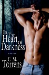 In The Heart Of Darkness - C. M. Torrens