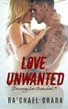 Love, Unwanted (Discovering Love Series Book 3) - Ra'chael Ohara