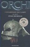 Orchi: I guardiani dei lampi - Stan Nicholls, Riccardo Valla