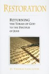 Restoration: Returning the Torah of God to the Disciples of Jesus - D. Thomas Lancaster