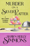 Murder on a Silver Platter (A Red Carpet Catering Mystery Book 1) - Shawn Reilly Simmons