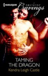 Taming the Dragon - Kendra Leigh Castle