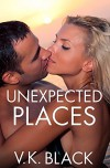 Unexpected Places - V.K. Black