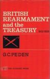 British Rearmament and the Treasury, 1932-1939 - G. C. Peden