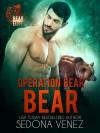 Operation Bear: Bear - Sedona Venez