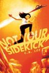 Not Your Sidekick - Wayne C. Lee