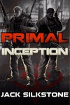 PRIMAL Inception (The PRIMAL Series) - Jack Silkstone