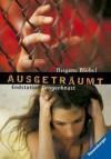 Ausgeträumt: Endstation Drogenknast - Brigitte Blobel