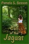 Call of the Jaguar - Pamela Beason