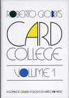 Card College, Volume 1: A Complete Course in Sleight of Hand Card Magic - Roberto Giobbi