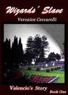 Wizards' Slave - Veronice Ceccarelli