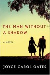 The Man Without a Shadow - Joyce Carol Oates