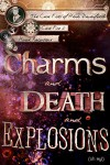Charms and Death and Explosions (oh my!) - Honor Raconteur